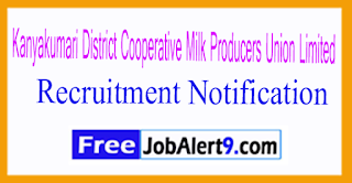AAVIN Kanyakumari District Cooperative Milk Producers Union Limited Recruitment Notification 2017 Last Date 31-07-2017