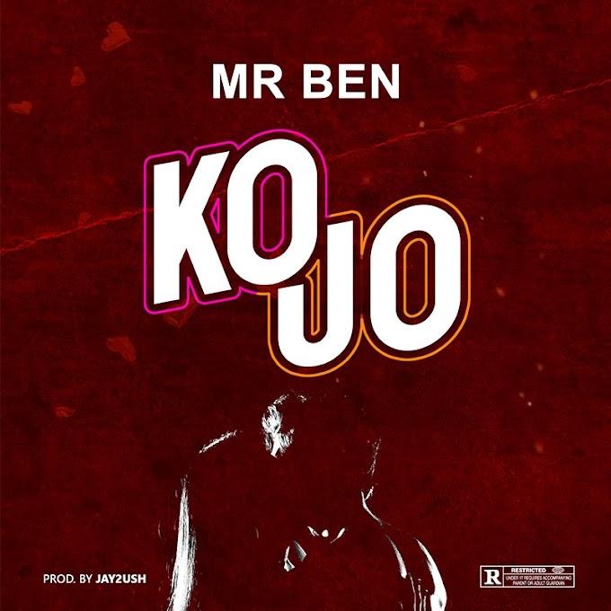 Music: Mr Ben - Kojo || Download