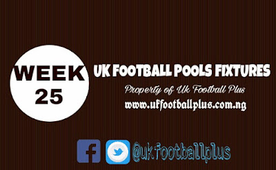 WEEK 25: UK 2018/2019 FOOTBALL POOLS ADVANCE FIXTURES | 29-12-2018 | www.ukfootballplus.com.ng