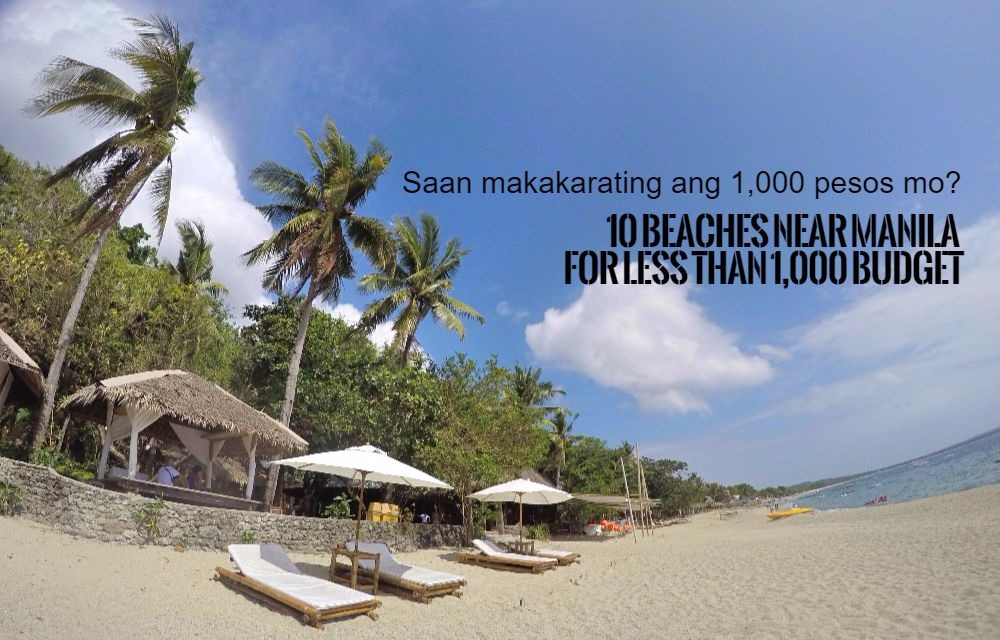 10 Nice Beaches Near Manila For Less Than 1 000 Pesos Budget With How To Get There And Estimated Expenses 2018