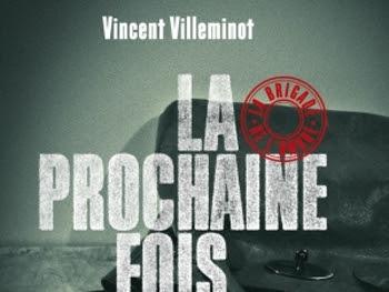 La brigade de l'ombre, tome 1 : La prochaine fois ce sera toi de Vincent Villeminot