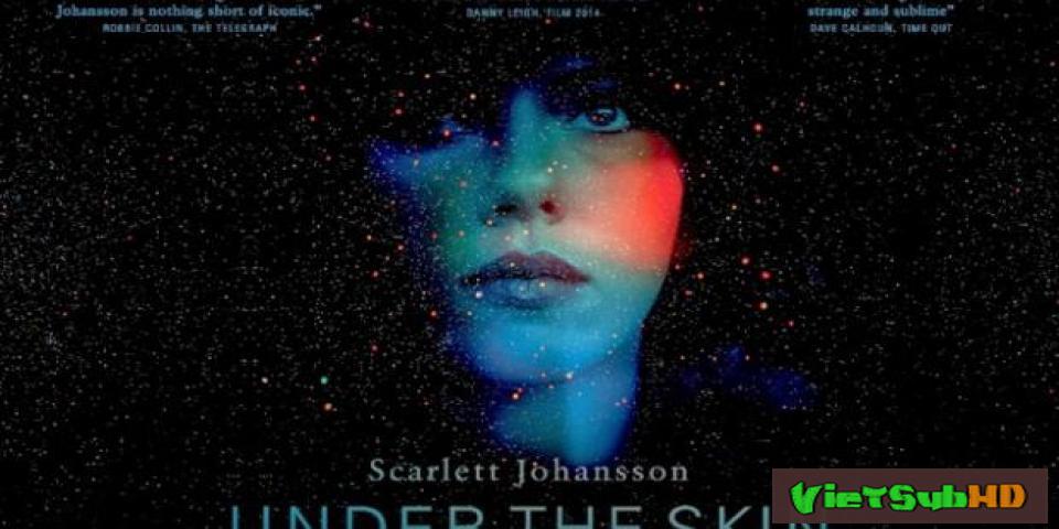 Phim Dưới Lớp Mặt Nạ VietSub HD | Under The Skin 2013