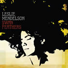 Leslie Mendelson: Swan Feathers