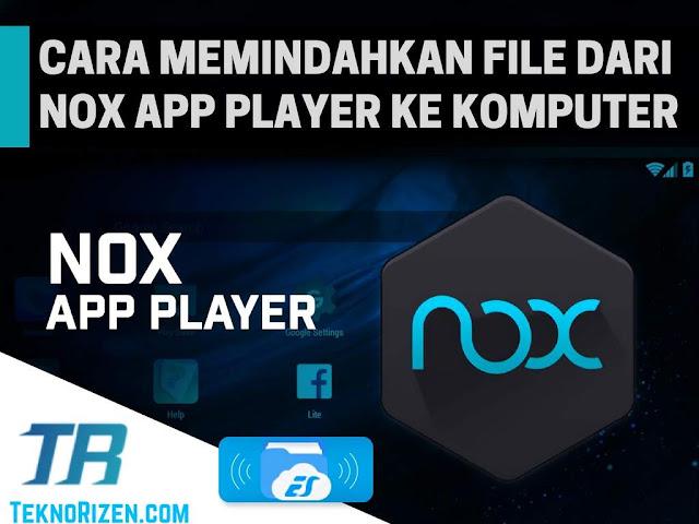 Cara Memindahkan File dari Nox App Player ke Komputer Tutorial Memindahkan File dari Nox App Player ke Komputer