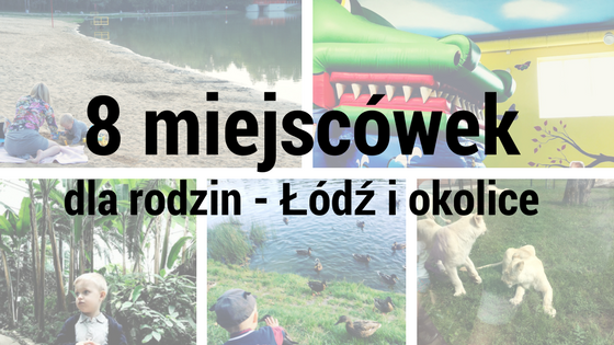 co robić z dzieckiem w Łodzi