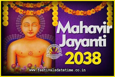 2038 Mahavir Jayanti Date and Time, 2038 Mahavir Jayanti Calendar