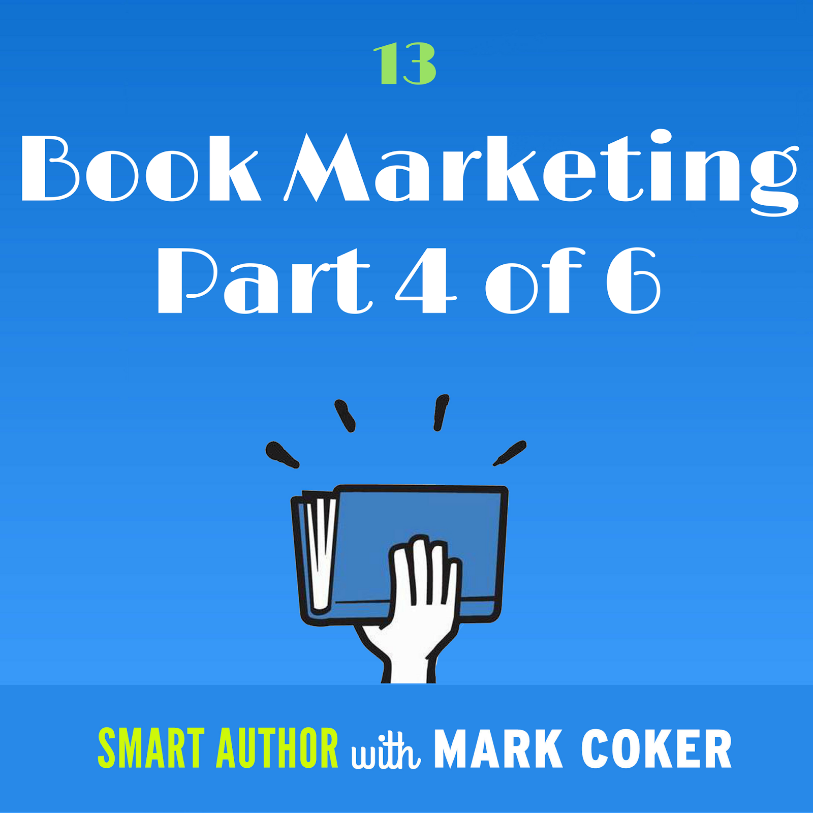 Smashwords 25 book promotion tips part four in the smart author podcasts six part series on book marketing fandeluxe Choice Image