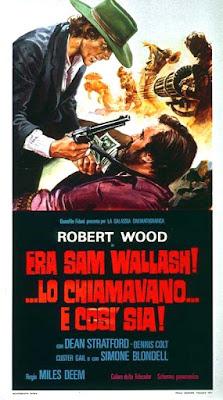 Era Sam Wallash!... Lo chiamavano... E così sia!