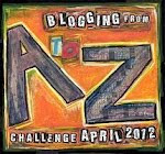 Blogging from A to Z Challenge April 2012