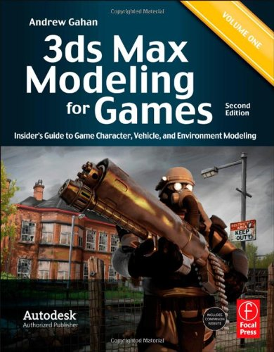 3ds Max Modeling for Games, 2nd Edition: Insider's Guide to Game Character, Vehicle, and Environment Modeling (Volume I)