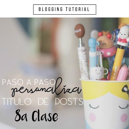 Tutorial Blogger: Personalizar titulos de las entradas