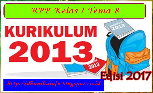 Rpp Kurikulum 2013 Revisi 2017 Kelas 1 Tema 8 Dhinamika Info