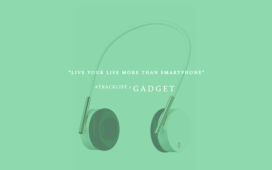 Live Your Life More Than Smartphone | #Tracklist 1 – Gadget