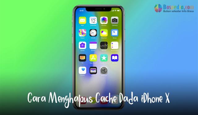 Mengosongkan cache dapat menjadi solusi yang masuk akal untuk masalah umum pada iPhone X b Cara Menghapus Cache Pada iPhone X