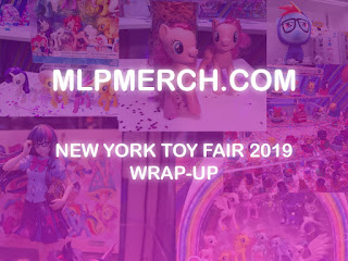 My Little Pony NY Toy Fair 2019 Wrap-Up