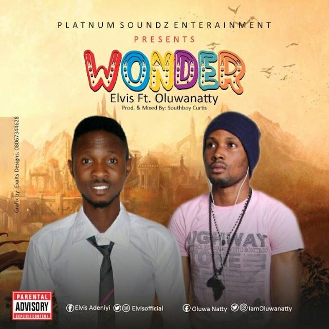 Elvis x OluwaNatty - Wonder @Elvisofficial @iamOluwanatty