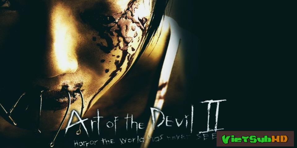 Phim Chơi Ngãi 2 VietSub HD | Art Of The Devil 2 2005