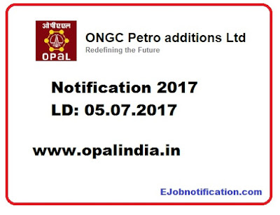 ONGC Petro additions Limited (OPaL), Dahej Notification 2017 on opalindia.in