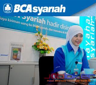 Lowongan Kerja Bank BCA Syariah untuk lulusan D3