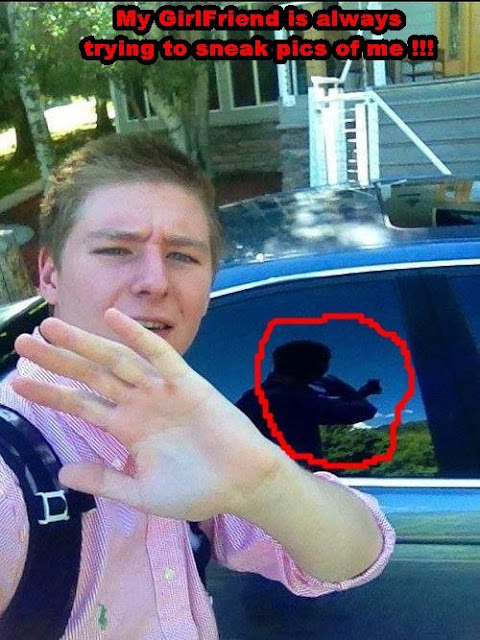 selfie girlfriend fail, fake girlfriend, my girlfriend sneak pics of me