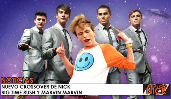 Big time rush crossover con marvin marvin | Universo Nick