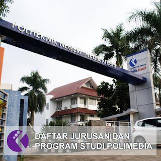 Daftar Lengkap Jurusan dan Program Studi POLIMEDIA Politeknik Negeri Media Kreatif