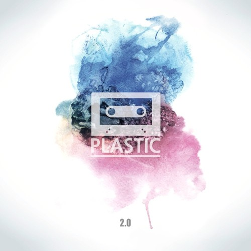 Plastic – PLASTIC 2.0