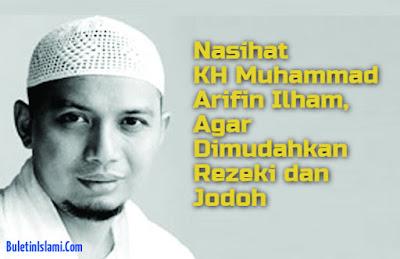 Nasihat KH Arifin Ilham Untuk Anda yang REZEKI SERET dan SUSAH JODOH? Ini