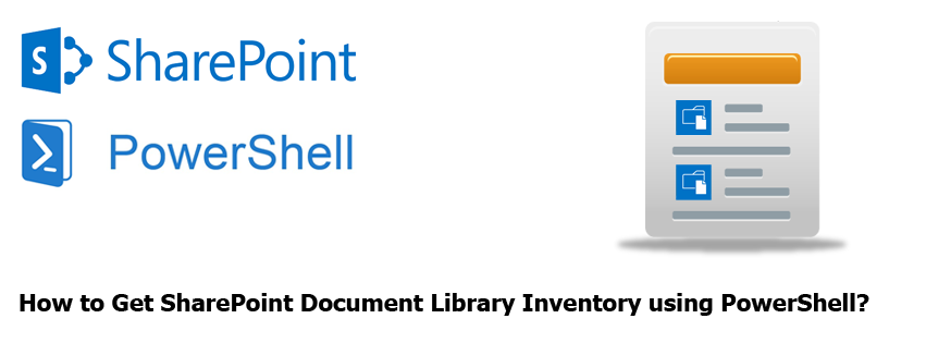 SharePoint Document Library Inventory using PowerShell