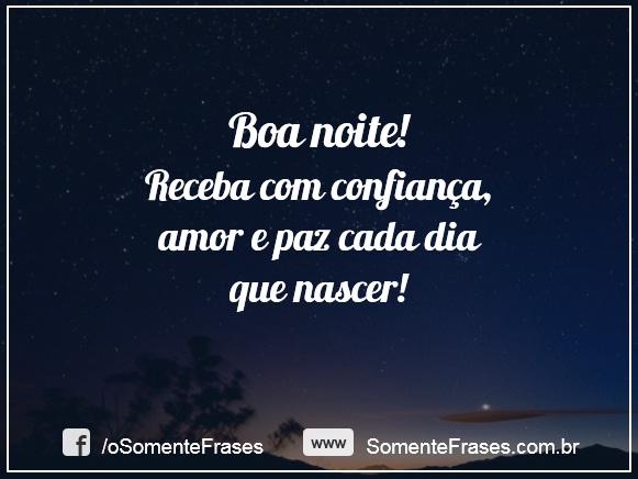 A Noite é Uma Boa Oportunidade Para Descansar Perdoar: Boa Noite! Receba Com Confiança, Amor E Paz