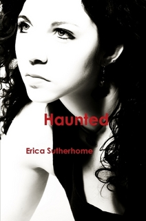 http://www.amazon.com/Haunted-Erica-Sutherhome-ebook/dp/B009BBYZOQ/ref=sr_1_9?s=books&ie=UTF8&qid=1391477599&sr=1-9&keywords=Erica+Sutherhome