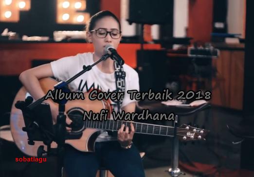 Kumpulan Lagu Nufi Wardhana Mp3 Album Cover Terbaik 2018 Lengkap Full Rar