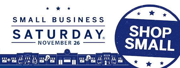 Shop Small Business Saturday - Nov 26
