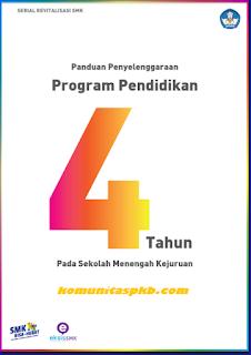 Panduan Penyelenggaraan Program Pendidikan 4 (Empat) Tahun Pada SMK Tahun 2018