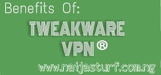 5 Benefits Of Using Tweakware VPN On Your Android Device