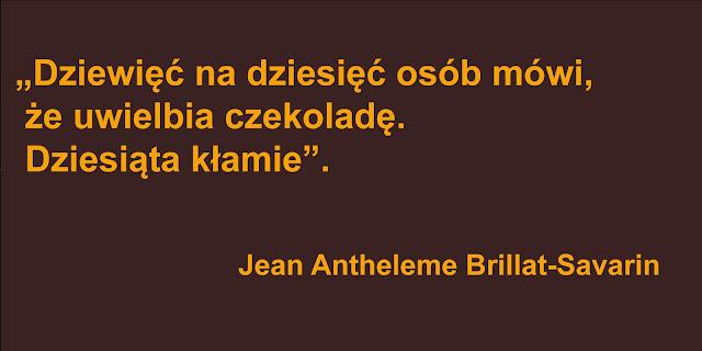 Jean  A. Brillat-Savarin, czekolada