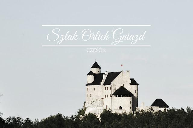 Szlak Orlich Gniazd - część 2 +przewodnik do pobrania