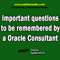 Important questions to be remembered by a Oracle Consultant, www.askhareesh.com