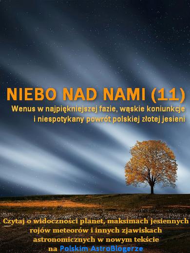 NIEBO NAD NAMI (11) - Listopad 2018 - Poranna Wenus w najpiękniejszej fazie, wąskie koniunkcje i niespotykany powrót polskiej złotej jesieni - Przejdź do tekstu