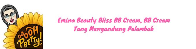 Emina Beauty Bliss BB Cream, BB Cream Yang Mengandung Pelembab