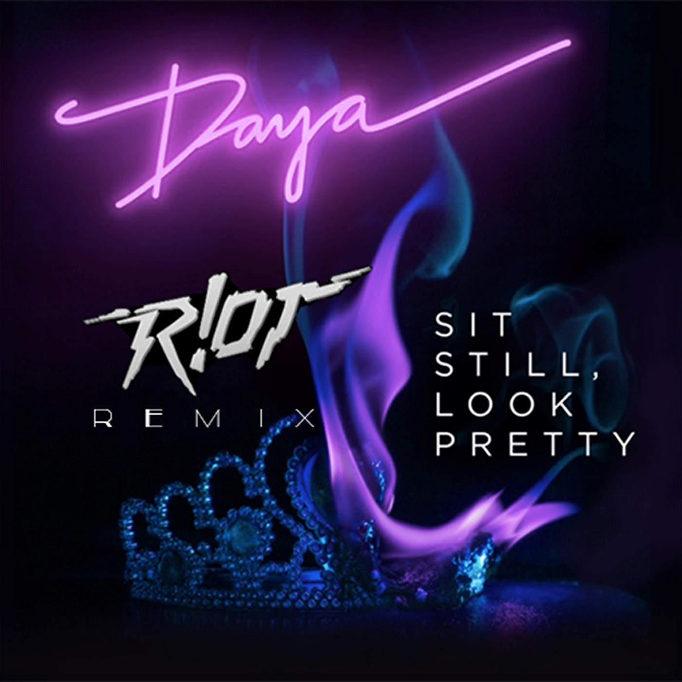 Daya - Sit Still, Look Pretty (R!OT Remix) - Single Cover