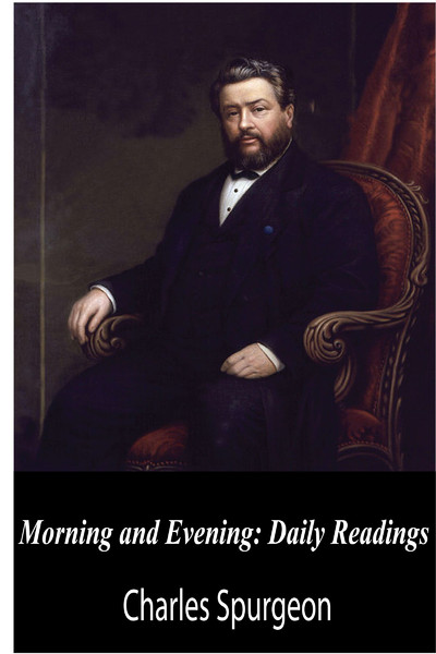 Charles Spurgeon-Morning And Evening:Daily Readings-