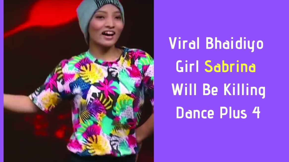 Viral Bhaidyo Girl Sabrina Will Be Killing Dance Plus 4 1