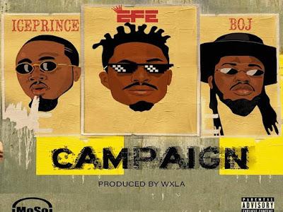 [Music] Efe Ft. Ice Prince & BOJ – Campaign