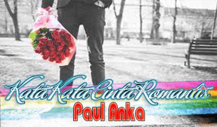 Kata Kata Cinta Romantis Dari Paul Anka Bahasa Inggris Dan Artinya!
