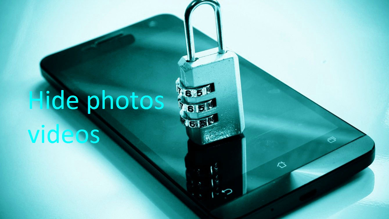 how to hide your own personal photo videos on Android phones