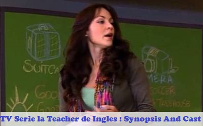 La Teacher de Ingles [Caracol TV Serie]: Synopsis And Cast