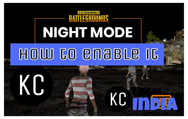 Pubg Mobile – How To Enable Night Mode