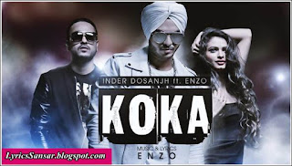 Koka Lyrics – Inder Dosanjh & Enzo