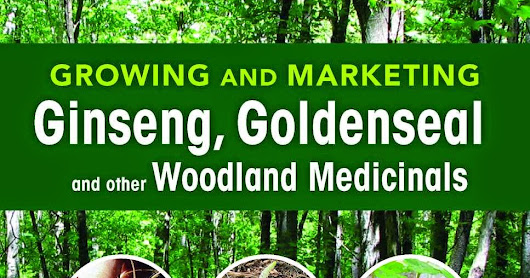 Extended Sale on Our Book for Growing Ginseng, Goldenseal and More!